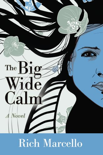 Book: The Big Wide Calm - A Novel by Rich Marcello