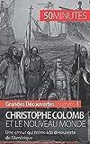 Christophe Colomb et le Nouveau Monde - Une erreur qui mène à la découverte de l'Amérique