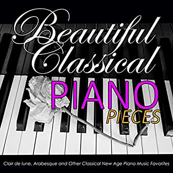 Beautiful Classical Piano Pieces: Clair de lune, Arabesque and Other Classical New Age Piano Music Favorites