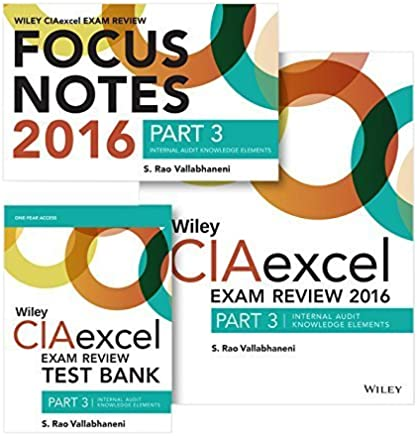Wiley CIAexcel Exam Review + Test Bank + Focus Notes 2016: Part 3, Internal Audit Knowledge Elements Set (Wiley CIA Exam Review Series) by S. Rao Vallabhaneni (2015-12-30)