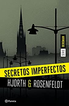 Secretos imperfectos (Serie Bergman 1): Un nuevo caso para el psicólogo criminal más famoso de Suecia (Planeta Internacional) PDF EPUB Gratis descargar completo