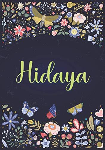 Hidaya: Carnet de notes A5 | Prénom personnalisé Hidaya | Cadeau d'anniversaire pour fille, femme, maman, copine, sœur ... | Design: jardin | 120 pages lignée, Petit Format A5 (14.8 x 21 cm)
