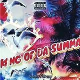 King Of Da Summa [Explicit]