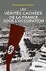 Les vérités cachées de la France sous l'Occupation par Lormier
