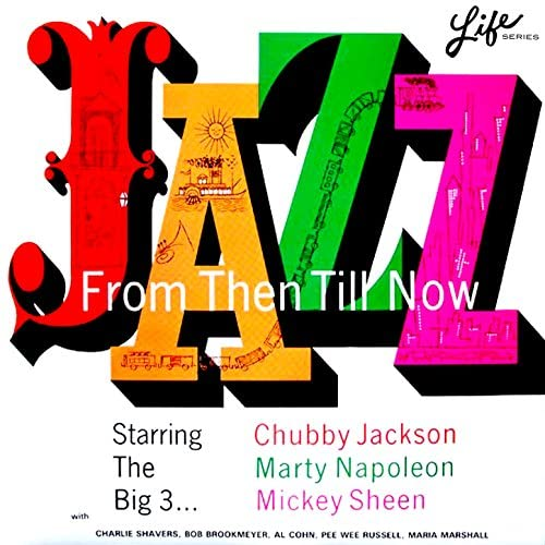 The Big 3 feat. Paul Hubbel, Pee Wee Russell, Sol Yaged, Al Cohn, Bobby Brookmeyer, Dick Rath, Charlie Shavers,  Frank Hubbel, Maria Marshall &  Ronnie Odrich