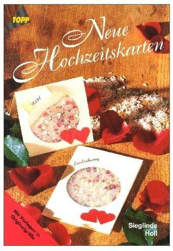 Neue Hochzeitskarten (5. illustierte Auflage inkl. Vorlagen in Originalgröße) [Broschiert] (Topp Ratgeber Hochzeit)