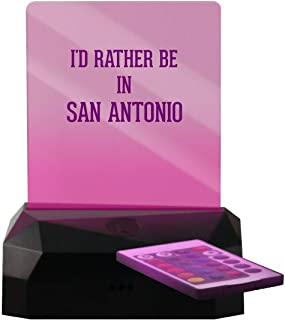 I'd Rather Be in SAN Antonio - LED Rechargeable USB Edge Lit Sign