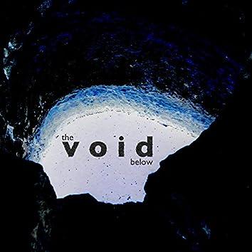 The Void Below