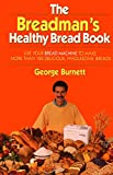 The Breadman's Healthy Bread Book
