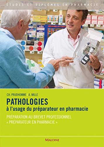 Pathologies à l'usage du préparateur en pharmacie : Préparation au brevet professionnel