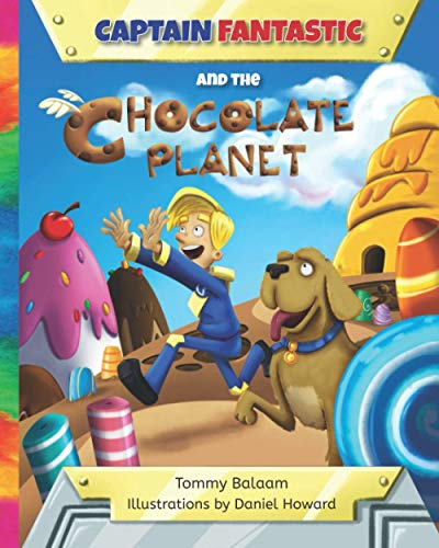 Captain Fantastic and the Chocolate Planet