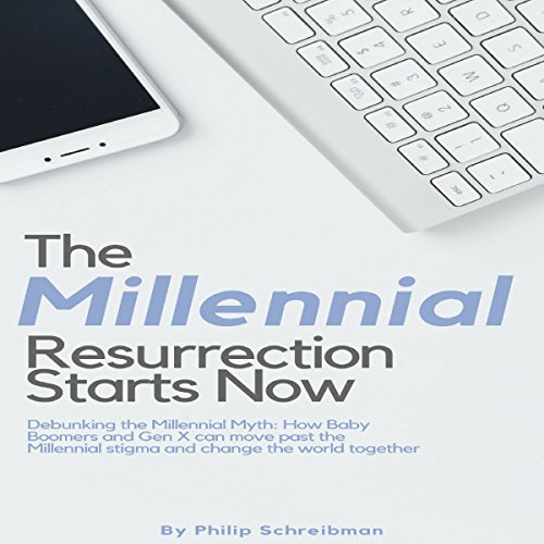 The Millennial Resurrection Starts Now: Debunking the Millennial Myth audiobook cover art