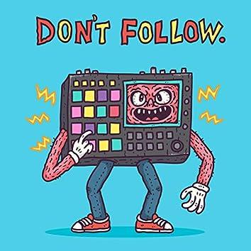 Don't Follow.