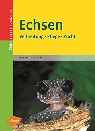 Echsen: Verbreitung, Pflege, Zucht (Datz Terrarienbücher)