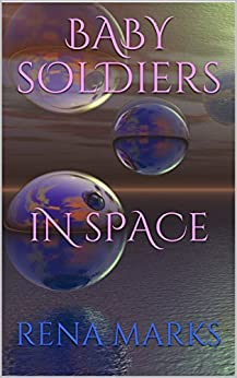 Baby Soldiers In Space (Purple People Book 2) by [Rena Marks]