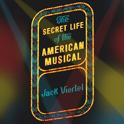 The Secret Life of the American Musical audiobook cover art