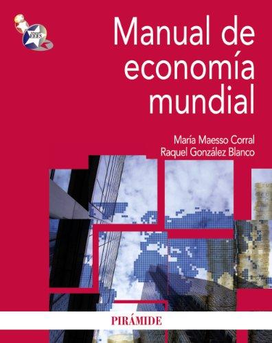 Manual de economía mundial (Economía y Empresa)