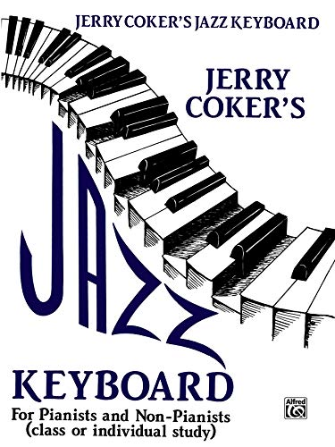 Jazz Keyboard for Pianists and Non-Pianists: Class or Individual Study