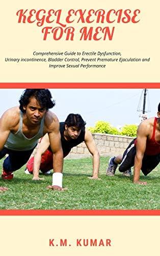 KEGEL EXERCISE FOR MEN Comprehensive Guide to Erectile Dysfunction Urinary incontinence Bladder product image