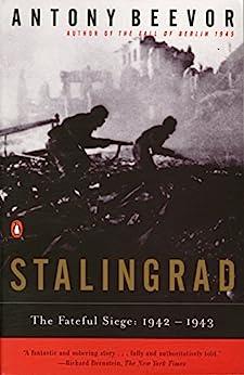 Stalingrad: The Fateful Siege: 1942-1943 by [Antony Beevor]