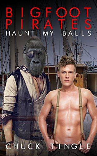 Bigfoot Pirates Haunt My Balls