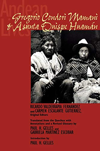 Andean Lives: Gregorio Condori Mamani and Asunta Quispe...