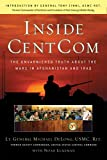 Inside CentCom: The Unvarnished Truth About The Wars In Afghanistan And Iraq - Michael DeLong