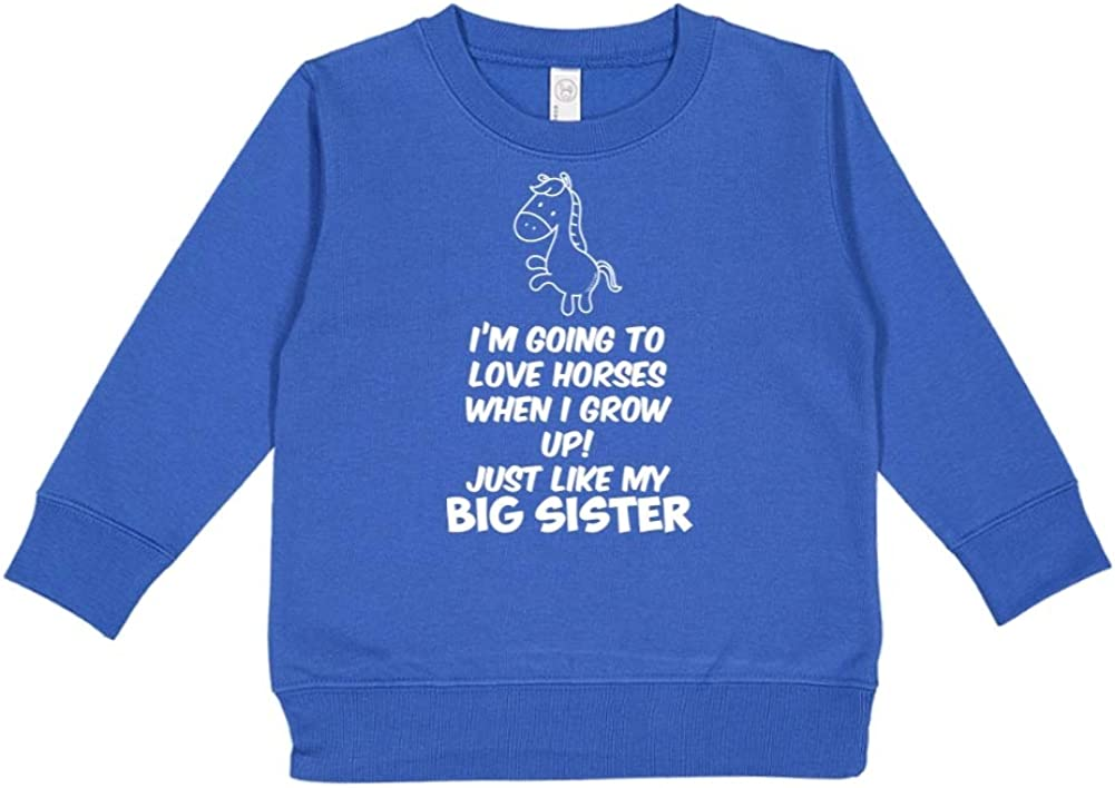Im Going to Love Horses When I Grow Up Toddler//Kids Sweatshirt Just Like My Big Sister