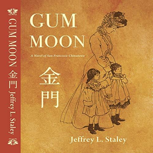 Gum Moon: A Novel of San Francisco Chinatown audiobook cover art