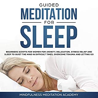 Guided Meditation for Sleep: Guided Scripts for Women for Relaxation, Anxiety and Stress Relief for letting go, having a quiet Mind in difficult times and overcoming Trauma with deep Sleep cover art