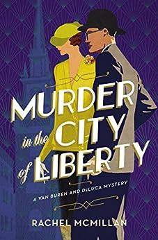 Murder in the City of Liberty (A Van Buren and DeLuca Mystery Book 2) by [Rachel McMillan]