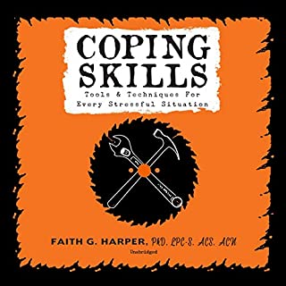 Coping Skills     Tools & Techniques for Every Stressful Situation              Written by:                                                                                                                                 Faith G. Harper PhD LPC-S ACS ACN,                                                                                        Cassandra de Cuir                               Narrated by:                                                                                                                                 Erin Bennett                      Length: 1 hr and 56 mins     Not rated yet     Overall 0.0