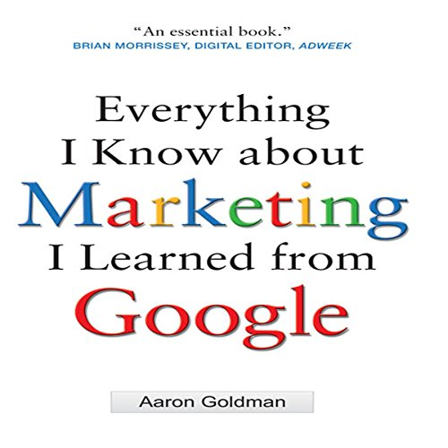 Everything I Know about Marketing I Learned From Google audiobook cover art