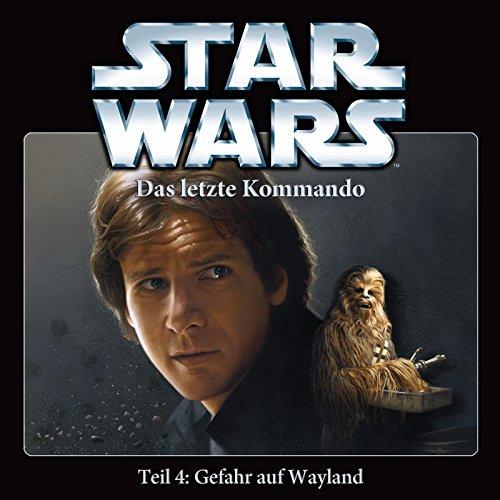 Star Wars - Staffel 3 - Das Letzte Kommando - Teil 4: Gefahr Auf Wayland