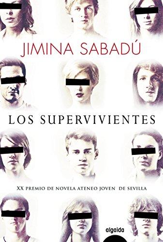 Los supervivientes (ALGAIDA LITERARIA - PREMIO ATENEO JOVEN DE SEVILLA)