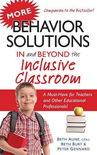 More Behavior Solutions In and Beyond the Inclusive Classroom: A Must-Have for Teachers and Other Ed