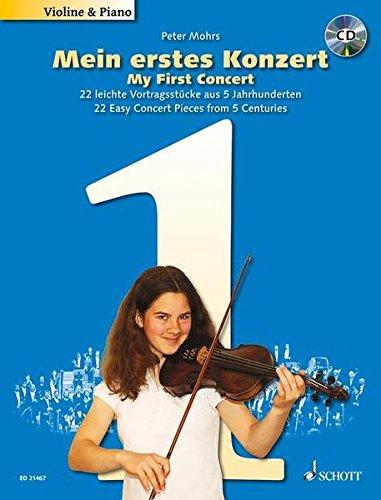 Mein erstes Konzert: 22 leichte Vortragsstücke aus 5 Jahrhunderten. Violine und Klavier. Ausgabe mit CD.