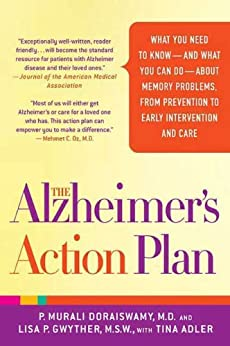 The Alzheimer's Action Plan: The Experts' Guide to the Best Diagnosis and Treatment for Memory Problems by [P. Murali Doraiswamy M.D., M.S.W. Gwyther, Lisa P., Tina Adler]