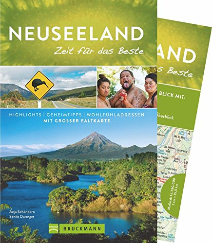 Bruckmann Reiseführer Neuseeland: Zeit für das Beste. Highlights, Geheimtipps, Wohlfühladressen. Inklusive Faltkarte zum Herausnehmen.