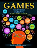 Games for Stroke Patients: Large Print Version