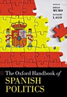 The Oxford Handbook of Spanish Politics (Oxford Handbooks)