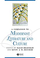 A Companion to Modernist Literature and Culture (Blackwell Companions to Literature and Culture)