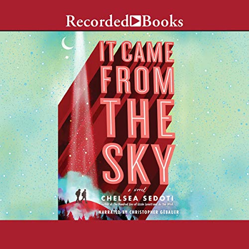It Came from the Sky Audiobook By Chelsea Sedoti cover art