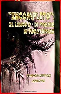 Incompleto: Il secondo libro di poesie di Timothious