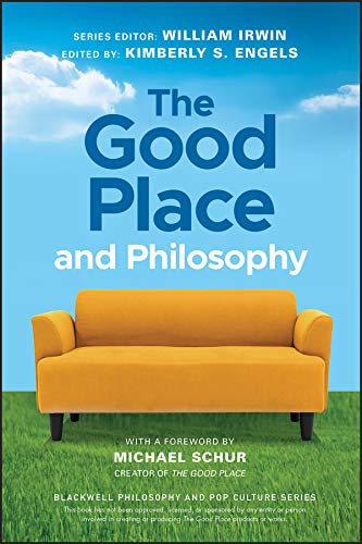 The Good Place and Philosophy: Everything is Forking Fine! (The Blackwell Philosophy and Pop Culture Series) (English Edition)