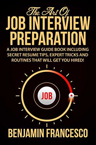The Art of Job Interview Preparation: A Job Interview Guide Book