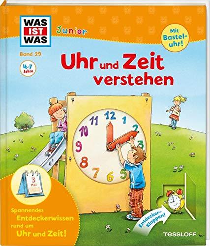 Was ist was junior: Uhr und Zeit verstehen (WAS IST WAS junior - Sachbuchreihe, Band 29)