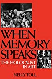 When Memory Speaks: The Holocaust in Art (Literature; 85)