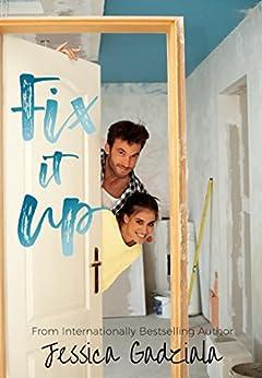 Fix It Up by [Jessica Gadziala]