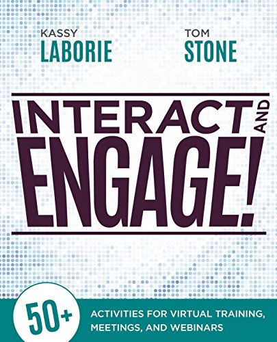 Compare Textbook Prices for Interact and Engage!: 50+ Activities for Virtual Training, Meetings, and Webinars Illustrated Edition ISBN 9781562869366 by Laborie, Kassy,Stone, Thomas
